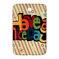 Have A Nice Happiness Happy Day Samsung Galaxy Note 8.0 N5100 Hardshell Case