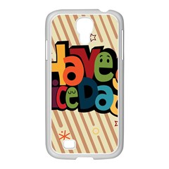 Have A Nice Happiness Happy Day Samsung GALAXY S4 I9500/ I9505 Case (White)