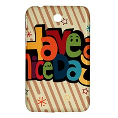 Have A Nice Happiness Happy Day Samsung Galaxy Tab 3 (7 ) P3200 Hardshell Case