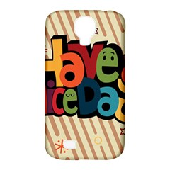Have A Nice Happiness Happy Day Samsung Galaxy S4 Classic Hardshell Case (PC+Silicone)
