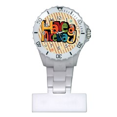 Have A Nice Happiness Happy Day Plastic Nurses Watch