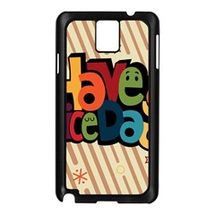 Have A Nice Happiness Happy Day Samsung Galaxy Note 3 N9005 Case (Black)