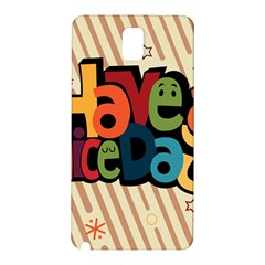Have A Nice Happiness Happy Day Samsung Galaxy Note 3 N9005 Hardshell Back Case