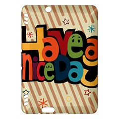 Have A Nice Happiness Happy Day Kindle Fire Hdx Hardshell Case