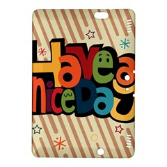 Have A Nice Happiness Happy Day Kindle Fire HDX 8.9  Hardshell Case