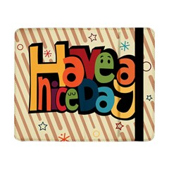 Have A Nice Happiness Happy Day Samsung Galaxy Tab Pro 8.4  Flip Case