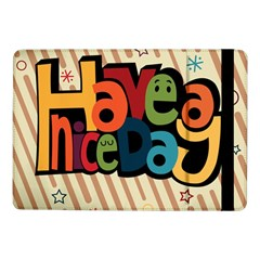 Have A Nice Happiness Happy Day Samsung Galaxy Tab Pro 10.1  Flip Case