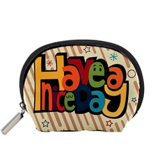Have A Nice Happiness Happy Day Accessory Pouches (Small)