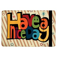 Have A Nice Happiness Happy Day Ipad Air Flip