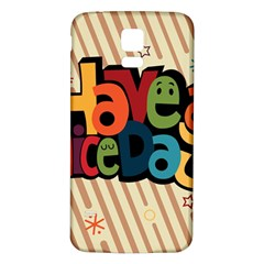Have A Nice Happiness Happy Day Samsung Galaxy S5 Back Case (White)