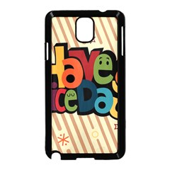 Have A Nice Happiness Happy Day Samsung Galaxy Note 3 Neo Hardshell Case (Black)