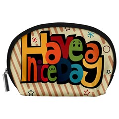 Have A Nice Happiness Happy Day Accessory Pouches (Large)
