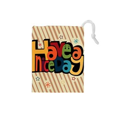 Have A Nice Happiness Happy Day Drawstring Pouches (Small)