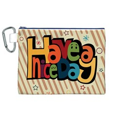 Have A Nice Happiness Happy Day Canvas Cosmetic Bag (xl)