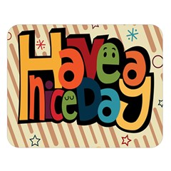 Have A Nice Happiness Happy Day Double Sided Flano Blanket (large)