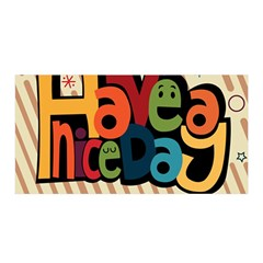 Have A Nice Happiness Happy Day Satin Wrap