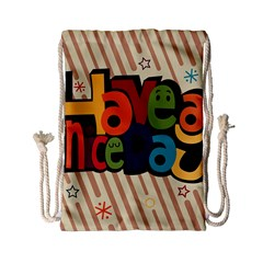 Have A Nice Happiness Happy Day Drawstring Bag (Small)