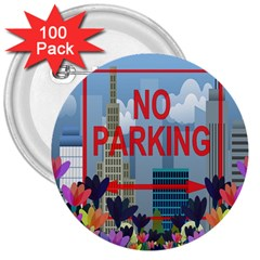 No parking  3  Buttons (100 pack)