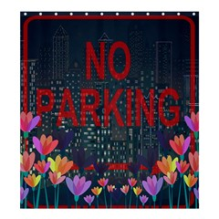 No parking  Shower Curtain 66  x 72  (Large)