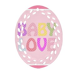 Pink Baby Love Text In Colorful Polka Dots Oval Filigree Ornament (Two Sides)