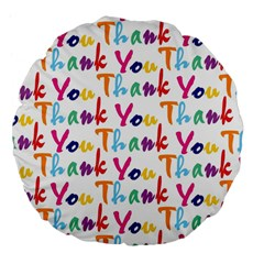 Wallpaper With The Words Thank You In Colorful Letters Large 18  Premium Flano Round Cushions