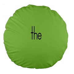 Sign Green The Large 18  Premium Flano Round Cushions