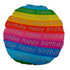 Colorful Happy Birthday Wallpaper Large 18  Premium Flano Round Cushions