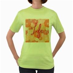 Life Typogrphic Women s Green T-Shirt