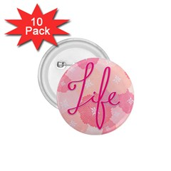 Life Typogrphic 1.75  Buttons (10 pack)