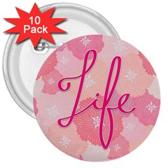 Life Typogrphic 3  Buttons (10 pack)