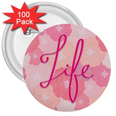 Life Typogrphic 3  Buttons (100 Pack)
