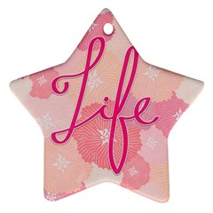 Life Typogrphic Star Ornament (two Sides)