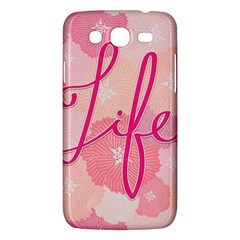 Life Typogrphic Samsung Galaxy Mega 5 8 I9152 Hardshell Case