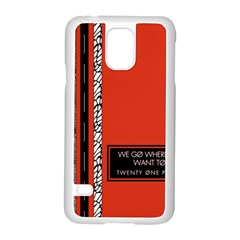 Poster Twenty One Pilots We Go Where We Want To Samsung Galaxy S5 Case (White)