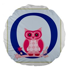 Alphabet Letter O With Owl Illustration Ideal For Teaching Kids Large 18  Premium Flano Round Cushions