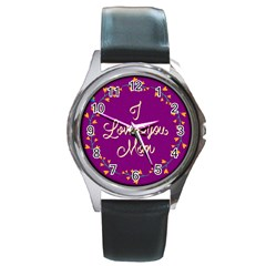 Happy Mothers Day Celebration I Love You Mom Round Metal Watch