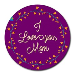 Happy Mothers Day Celebration I Love You Mom Round Mousepads