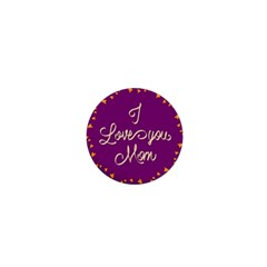 Happy Mothers Day Celebration I Love You Mom 1  Mini Buttons