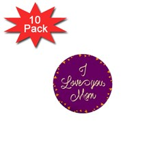 Happy Mothers Day Celebration I Love You Mom 1  Mini Buttons (10 pack)
