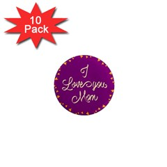Happy Mothers Day Celebration I Love You Mom 1  Mini Magnet (10 pack)