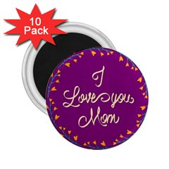 Happy Mothers Day Celebration I Love You Mom 2 25  Magnets (10 Pack)