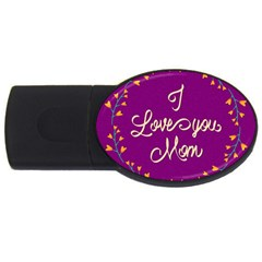 Happy Mothers Day Celebration I Love You Mom Usb Flash Drive Oval (2 Gb)