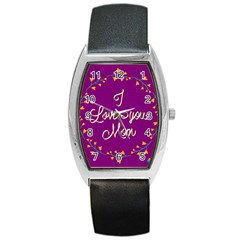 Happy Mothers Day Celebration I Love You Mom Barrel Style Metal Watch
