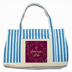 Happy Mothers Day Celebration I Love You Mom Striped Blue Tote Bag