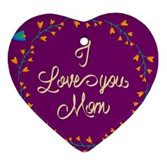 Happy Mothers Day Celebration I Love You Mom Heart Ornament (Two Sides)