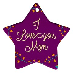 Happy Mothers Day Celebration I Love You Mom Star Ornament (Two Sides)