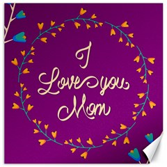 Happy Mothers Day Celebration I Love You Mom Canvas 16  x 16