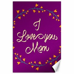 Happy Mothers Day Celebration I Love You Mom Canvas 20  x 30