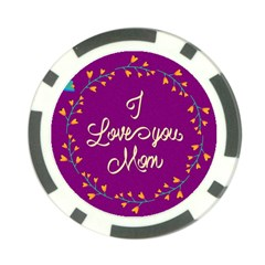 Happy Mothers Day Celebration I Love You Mom Poker Chip Card Guard