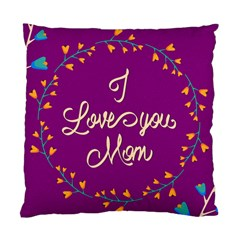 Happy Mothers Day Celebration I Love You Mom Standard Cushion Case (Two Sides)